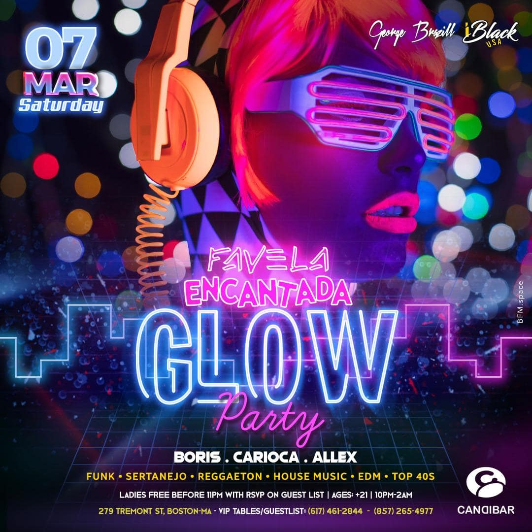 FAVELA ENCANTADA GLOW PARTY 07 MAR - CANDIBAR BOSTON | iBlackUSA