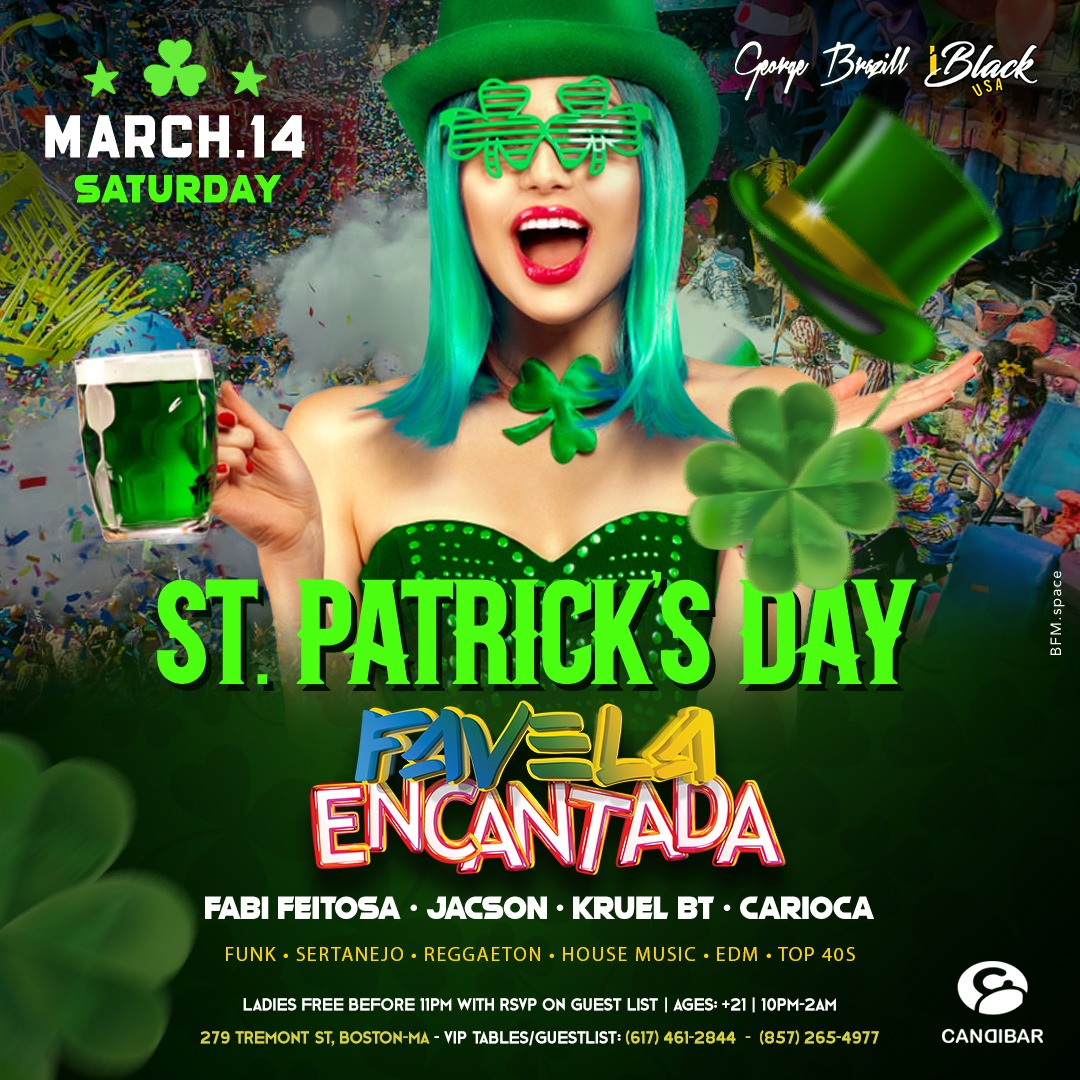 FAVELA ENCANTADA ST. PATRICK'S DAY 14 MAR - CANDIBAR BOSTON | iBlackUSA